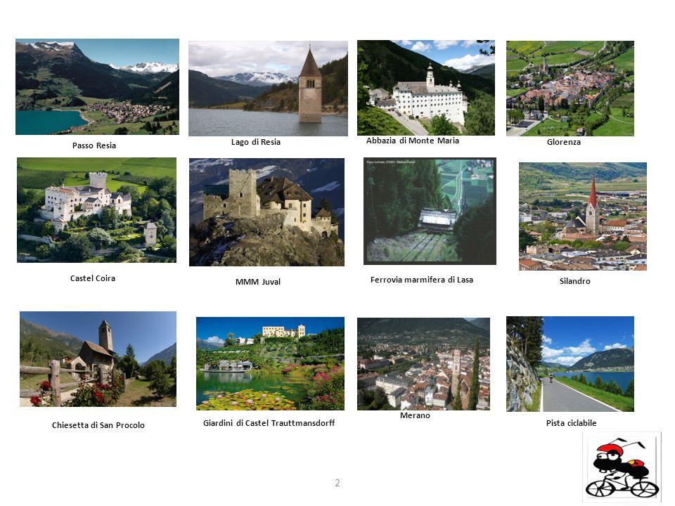 Passo Resia 2 Castel Coira Lago di Resia Abbazia di Monte Maria Glorenza MMM Juval Ferrovia marmifera di Lasa Silandro Chiesetta di San Procolo Giardi