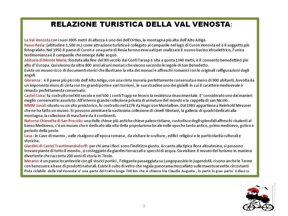3 RELAZIONE TURISTICA DELLA VAL VENOSTA : La Val Venosta con i suoi 3905 metri di altezza è uno dei dell'Ortles, la montagna più alta dell'Alto Adige.
