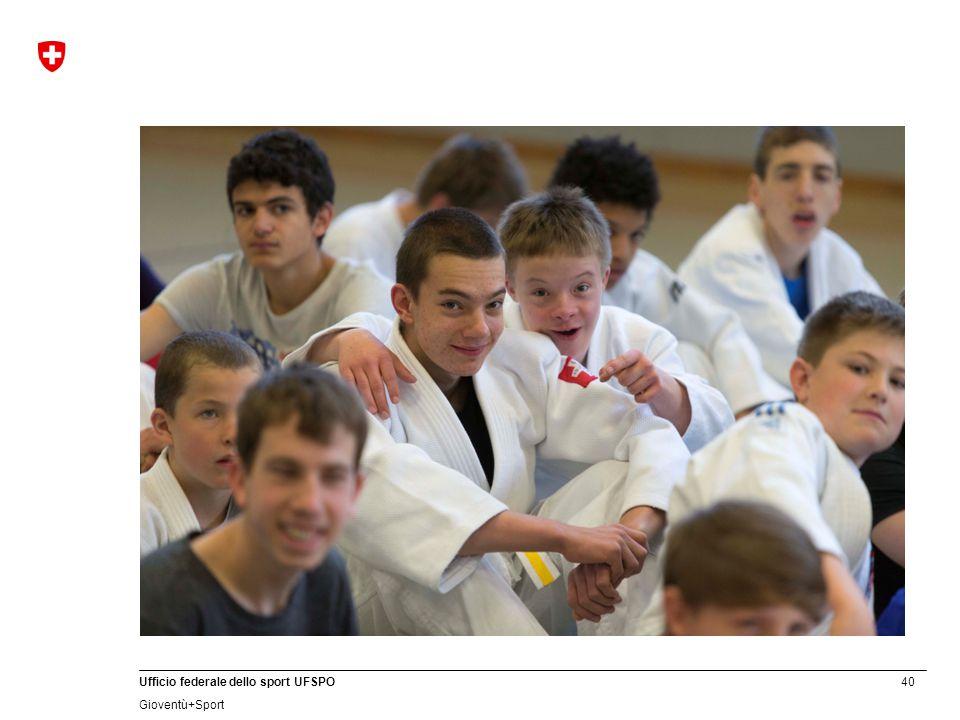 40 Ufficio federale dello sport UFSPO Gioventù+Sport