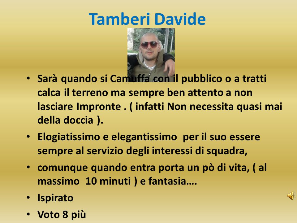 Tamberi Davide Sarà quando si Camuffa con il pubblico o a tratti calca il terreno ma sempre ben attento a non lasciare Impronte. ( infatti Non necessi