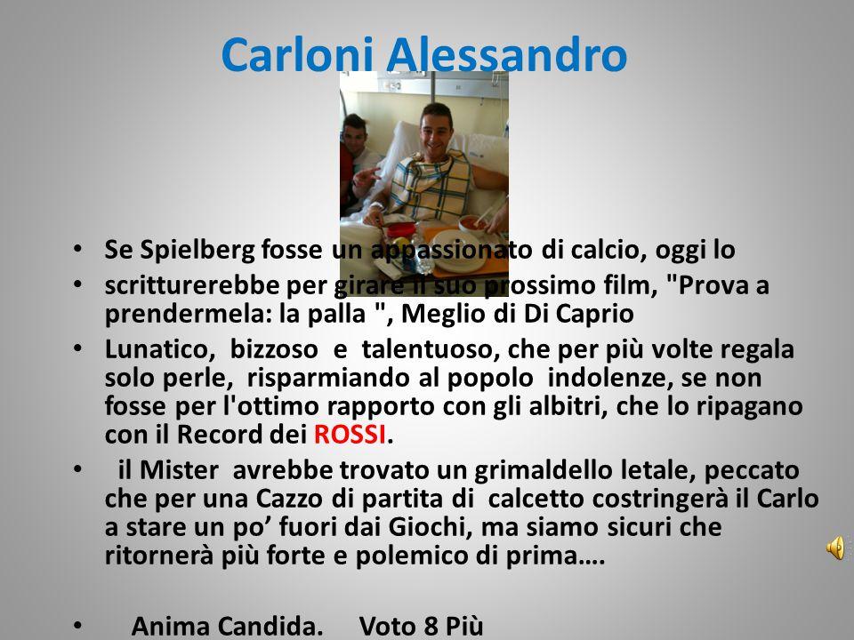 Carloni Alessandro Se Spielberg fosse un appassionato di calcio, oggi lo scritturerebbe per girare il suo prossimo film,