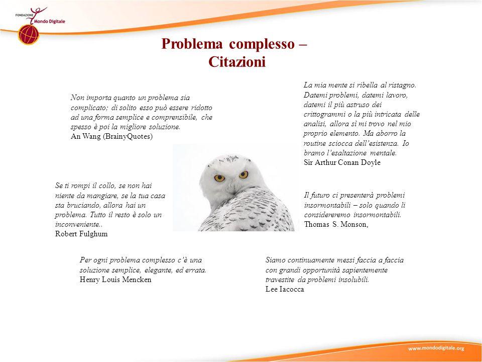 Per ogni problema complesso c'è una soluzione semplice, elegante, ed errata.