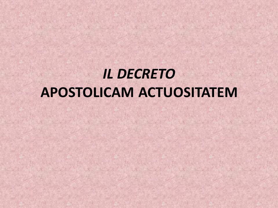 IL DECRETO APOSTOLICAM ACTUOSITATEM