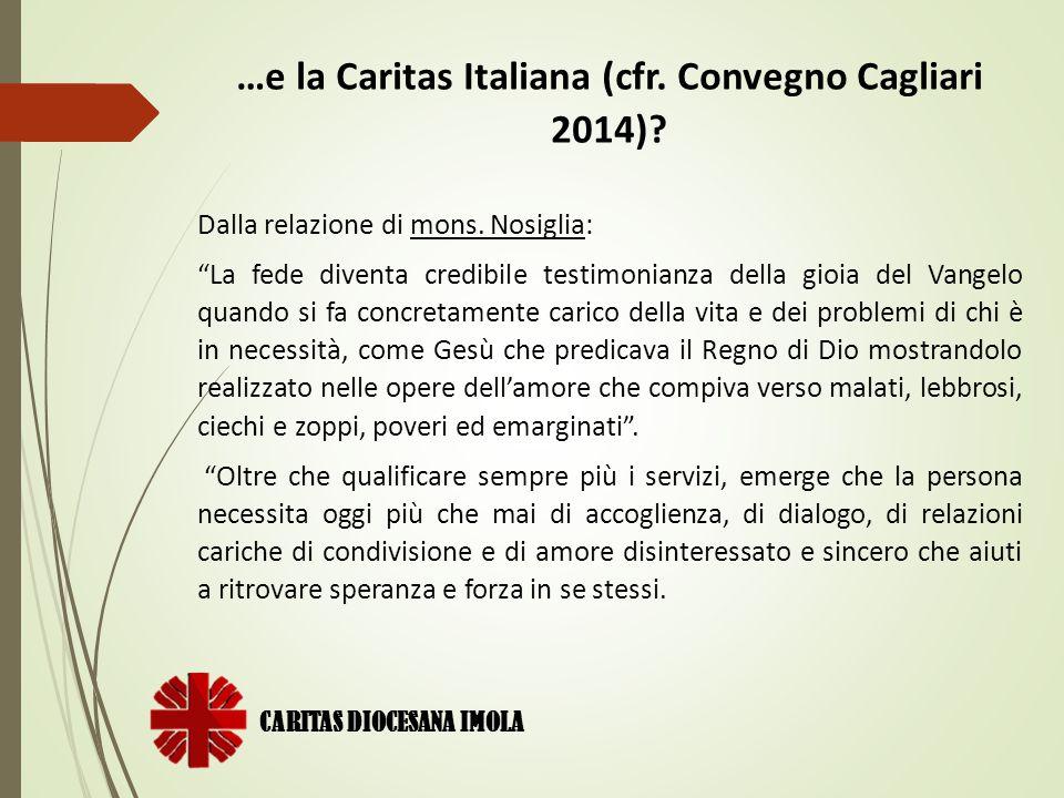 """CARITAS DIOCESANA IMOLA …e la Caritas Italiana (cfr. Convegno Cagliari 2014)? Dalla relazione di mons. Nosiglia: """"La fede diventa credibile testimonia"""