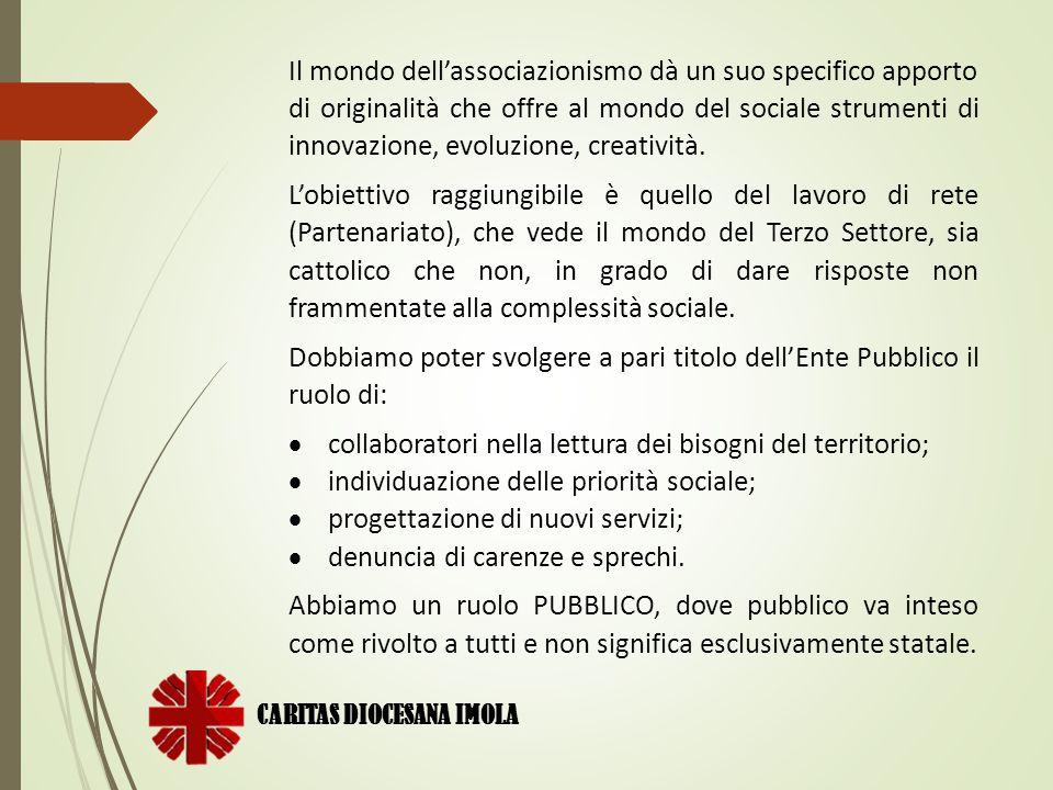 CARITAS DIOCESANA IMOLA Il mondo dell'associazionismo dà un suo specifico apporto di originalità che offre al mondo del sociale strumenti di innovazio