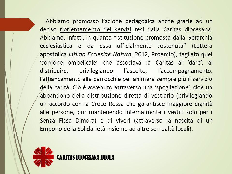 CARITAS DIOCESANA IMOLA Proselitismo DCE 31c: La carità, inoltre, non deve essere un mezzo in funzione di ciò che oggi viene indicato come proselitismo.