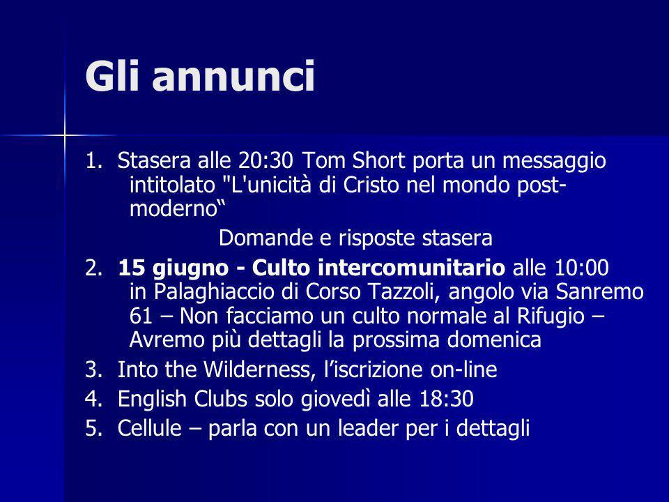Gli annunci 1. Stasera alle 20:30 Tom Short porta un messaggio intitolato