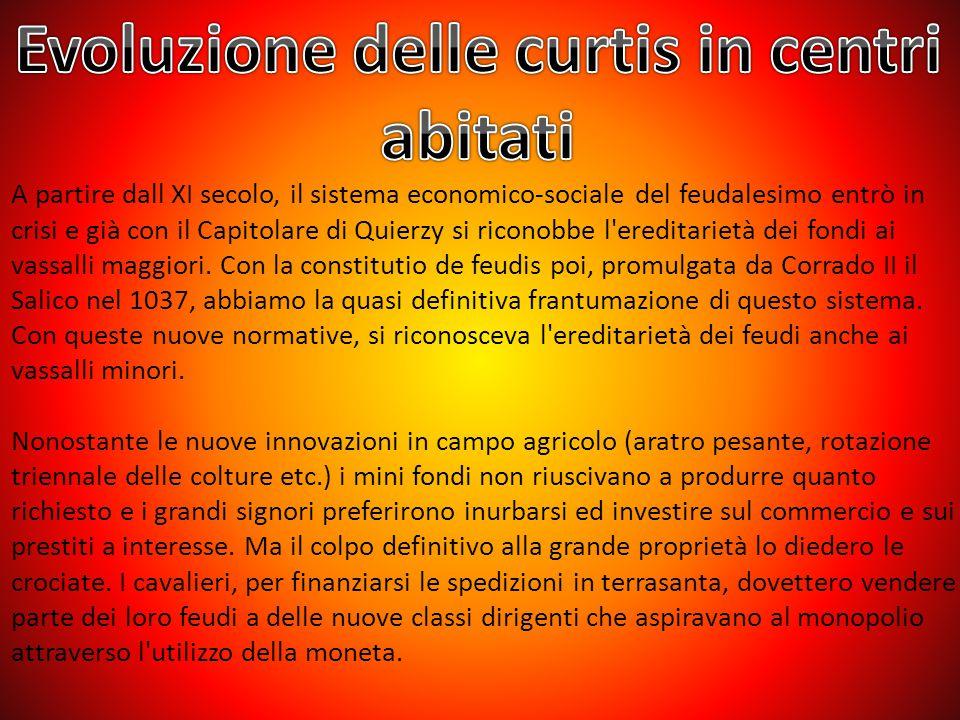 A partire dall XI secolo, il sistema economico-sociale del feudalesimo entrò in crisi e già con il Capitolare di Quierzy si riconobbe l'ereditarietà d