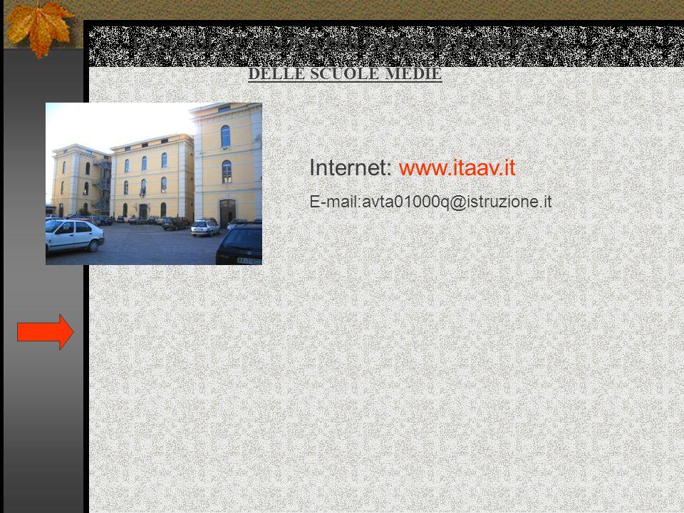LA SCUOLA E' APERTA PER FAMIGLIE E STUDENTI DELLE SCUOLE MEDIE Internet: www.itaav.it E-mail:avta01000q@istruzione.it