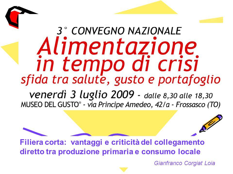 Filiera corta: vantaggi e criticità del collegamento diretto tra produzione primaria e consumo locale Gianfranco Corgiat Loia