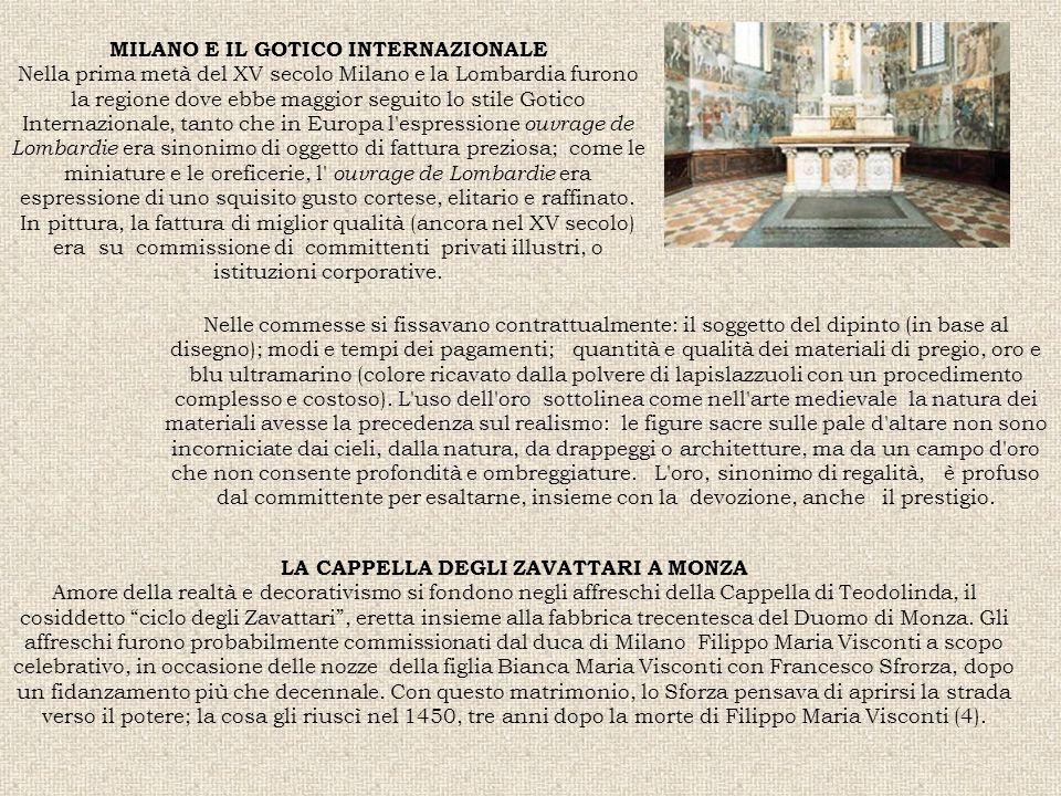 MILANO E IL GOTICO INTERNAZIONALE Nella prima metà del XV secolo Milano e la Lombardia furono la regione dove ebbe maggior seguito lo stile Gotico Int