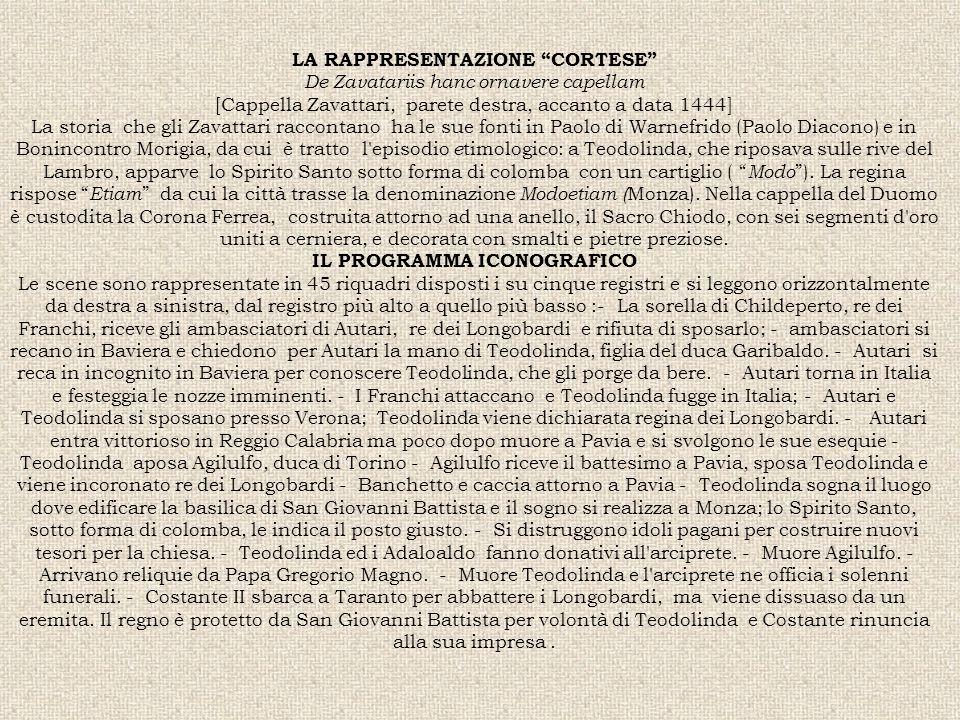"""LA RAPPRESENTAZIONE """"CORTESE"""" De Zavatariis hanc ornavere capellam [Cappella Zavattari, parete destra, accanto a data 1444] La storia che gli Zavattar"""
