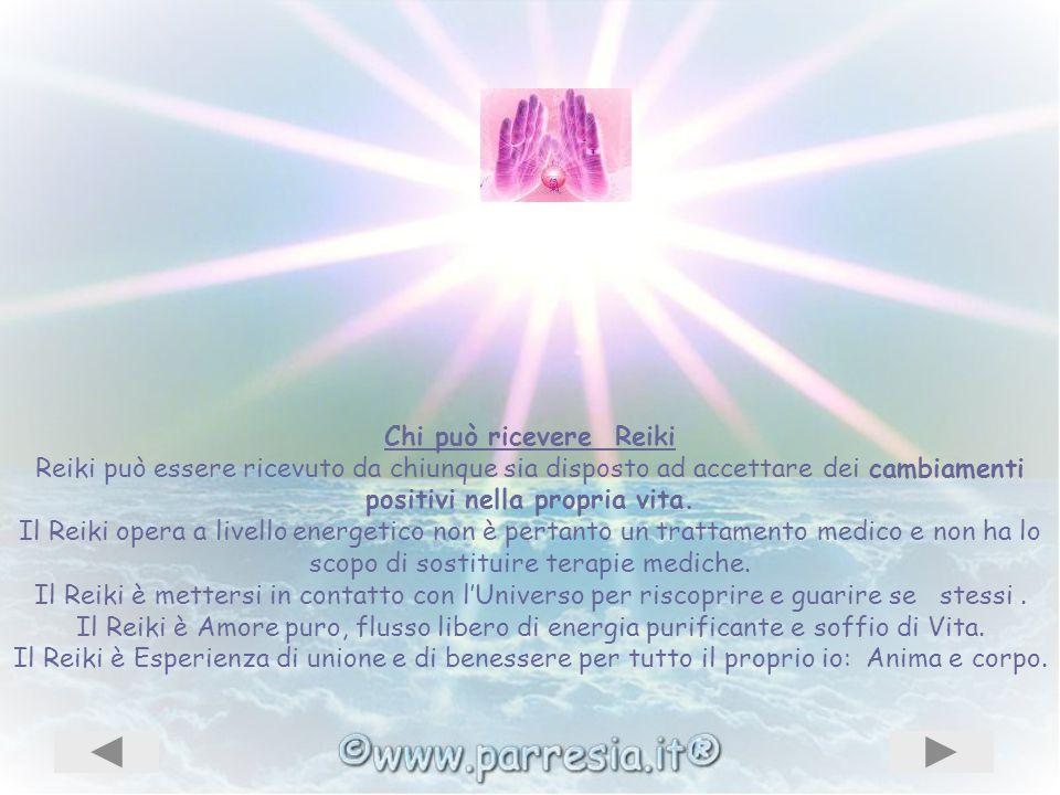 Chi può ricevere Reiki Reiki può essere ricevuto da chiunque sia disposto ad accettare dei cambiamenti positivi nella propria vita.