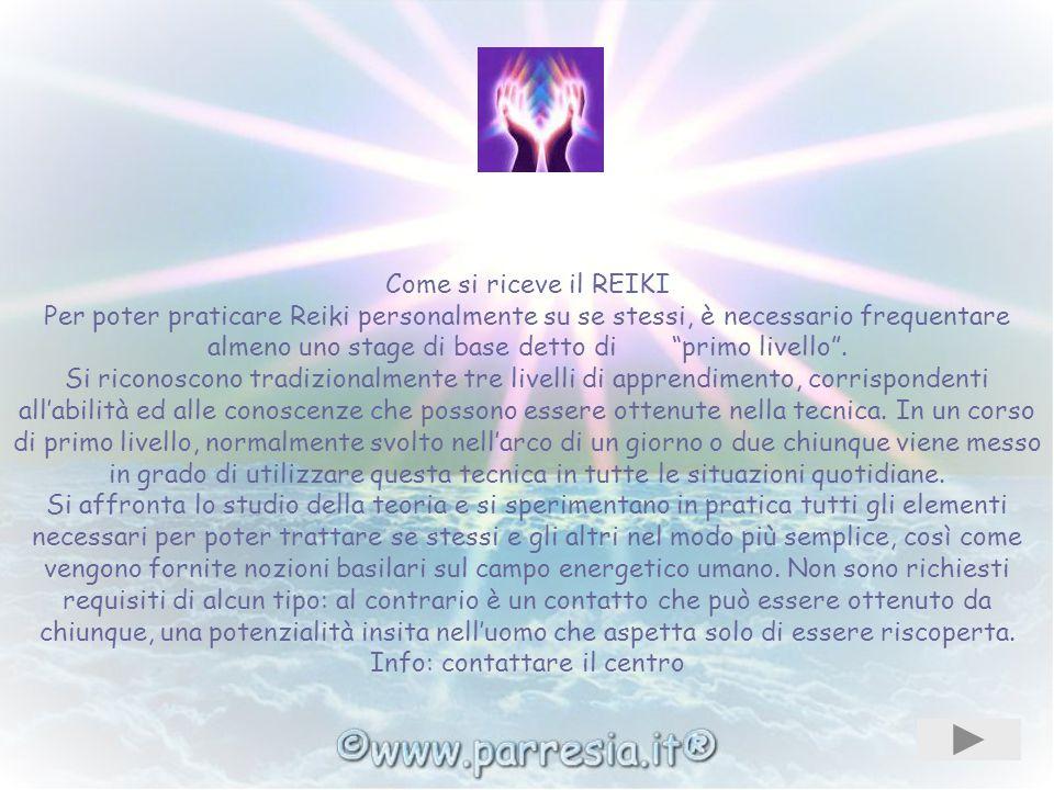 Chi può ricevere Reiki Reiki può essere ricevuto da chiunque sia disposto ad accettare dei cambiamenti positivi nella propria vita. Il Reiki opera a l