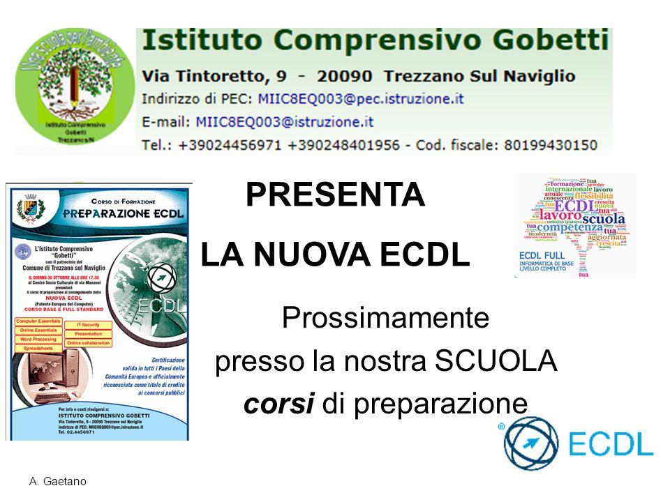 Prossimamente presso la nostra SCUOLA corsi di preparazione PRESENTA LA NUOVA ECDL A. Gaetano