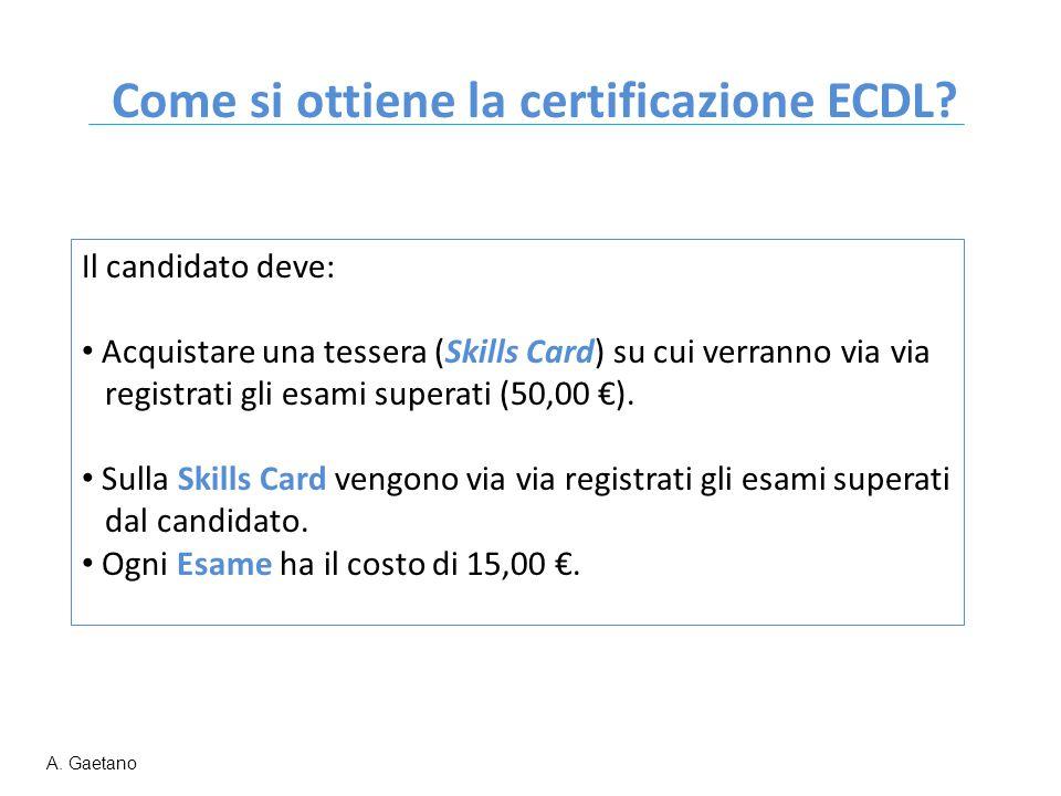 Il candidato deve: Acquistare una tessera (Skills Card) su cui verranno via via registrati gli esami superati (50,00 €). Sulla Skills Card vengono via