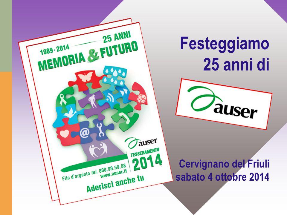 Festeggiamo 25 anni di Cervignano del Friuli sabato 4 ottobre 2014