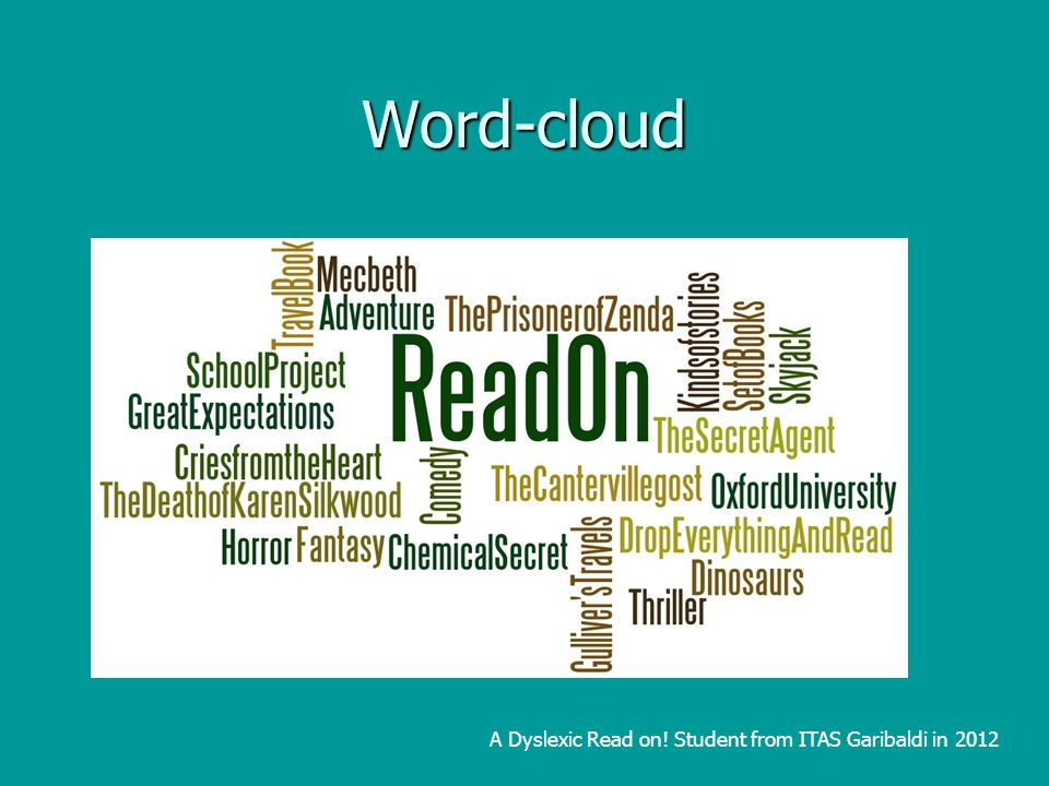 Word-cloud A Dyslexic Read on! Student from ITAS Garibaldi in 2012