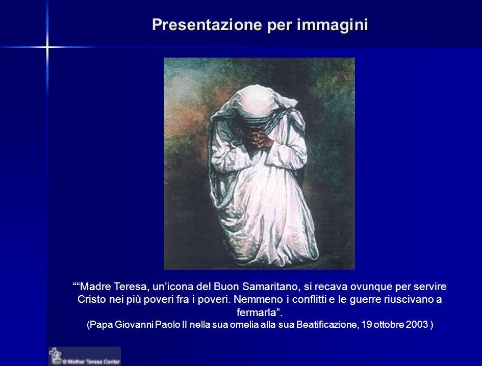 Presentazione per immagini Madre Teresa, un'icona del Buon Samaritano, si recava ovunque per servire Cristo nei più poveri fra i poveri.