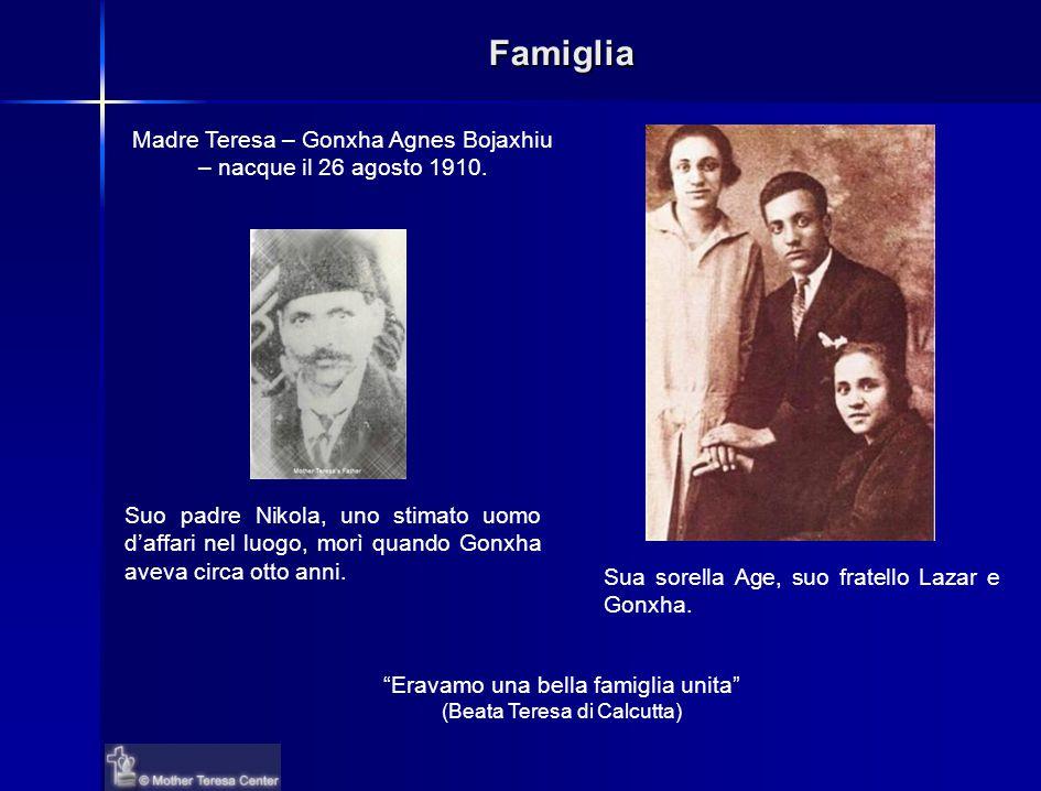 Famiglia A 18 anni, Gonxha lasciò la sua casa per entrare nell'ordine delle Suore di Loreto in Irlanda.
