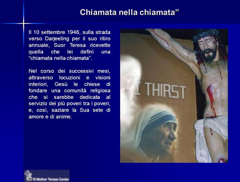 Chiamata nella chiamata Gesù: Voglio...Missionarie della Carità...