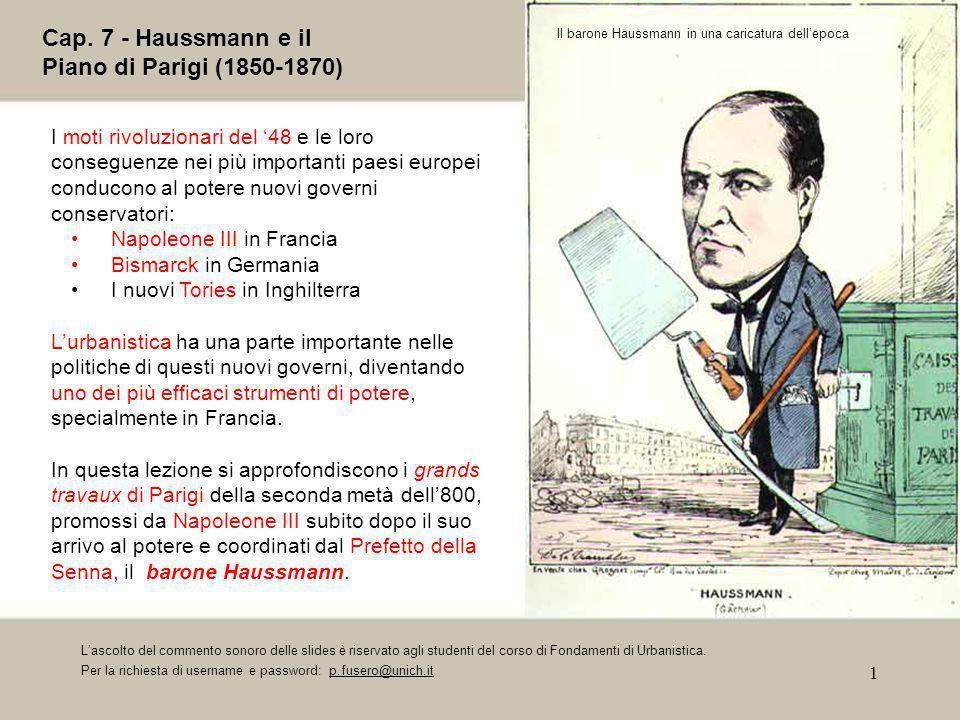 1 Cap. 7 - Haussmann e il Piano di Parigi (1850-1870) I moti rivoluzionari del '48 e le loro conseguenze nei più importanti paesi europei conducono al
