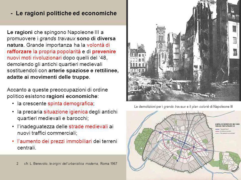 3 - Le ragioni politiche ed economiche Le ragioni che spingono Napoleone III a promuovere i grands travaux sono di diversa natura. Grande importanza h