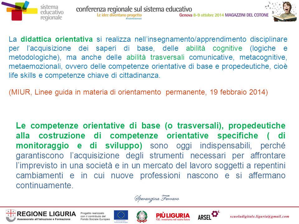 Le competenze orientative di base (o trasversali), propedeutiche alla costruzione di competenze orientative specifiche ( di monitoraggio e di sviluppo