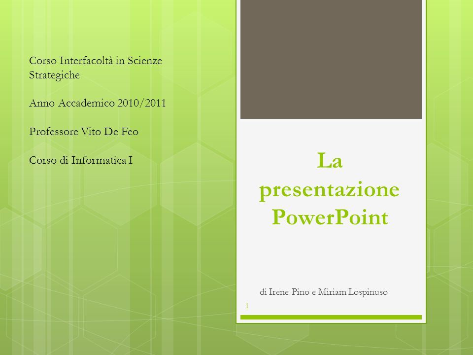 La presentazione PowerPoint di Irene Pino e Miriam Lospinuso 1 Corso Interfacoltà in Scienze Strategiche Anno Accademico 2010/2011 Professore Vito De