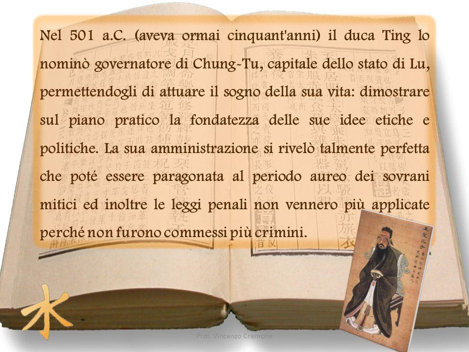 Nel 501 a.C. (aveva ormai cinquant'anni) il duca Ting lo nominò governatore di Chung-Tu, capitale dello stato di Lu, permettendogli di attuare il sogn