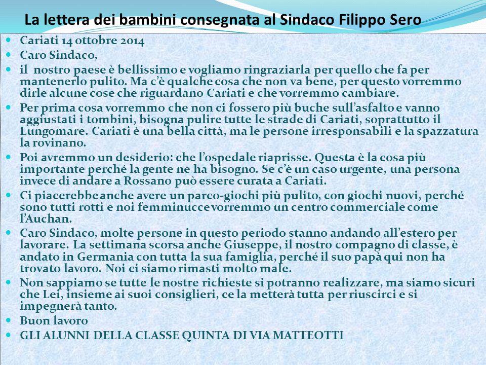 La lettera dei bambini consegnata al Sindaco Filippo Sero Cariati 14 ottobre 2014 Caro Sindaco, il nostro paese è bellissimo e vogliamo ringraziarla p