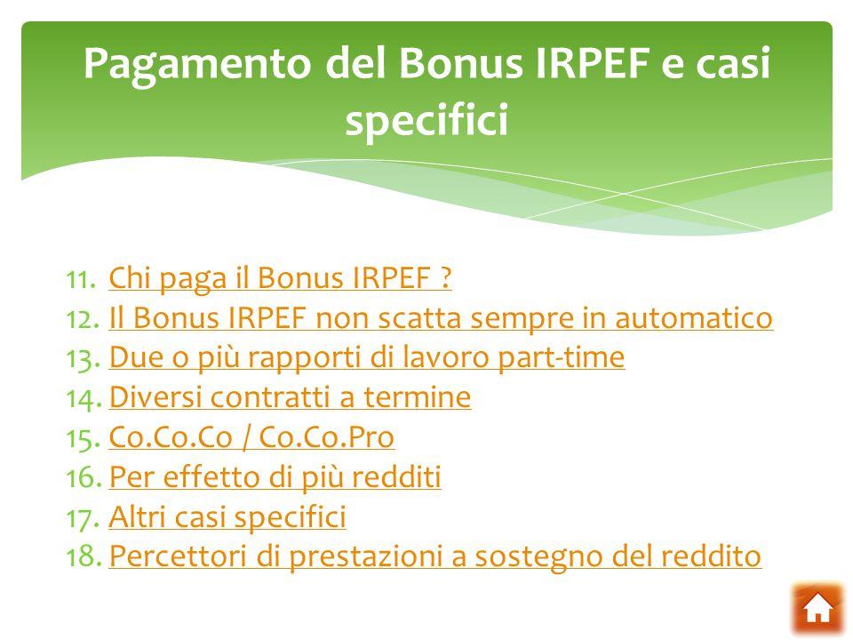 11.Chi paga il Bonus IRPEF ?Chi paga il Bonus IRPEF ? 12.Il Bonus IRPEF non scatta sempre in automaticoIl Bonus IRPEF non scatta sempre in automatico