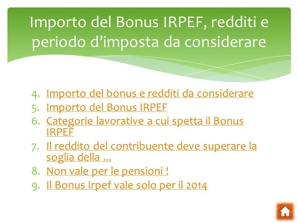 4.Importo del bonus e redditi da considerareImporto del bonus e redditi da considerare 5.Importo del Bonus IRPEFImporto del Bonus IRPEF 6.Categorie la