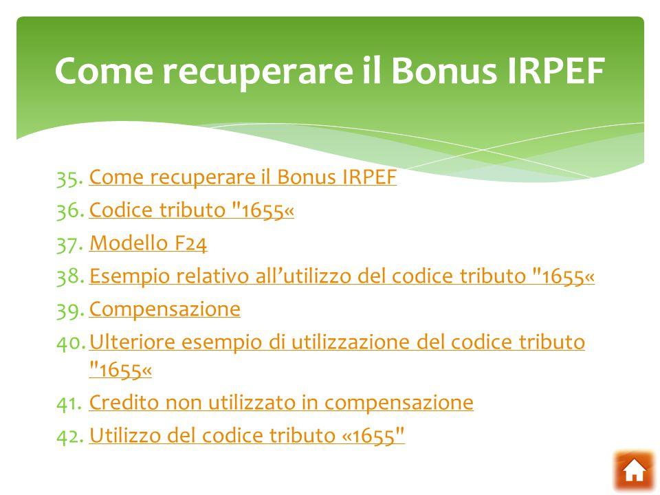 35.Come recuperare il Bonus IRPEFCome recuperare il Bonus IRPEF 36.Codice tributo