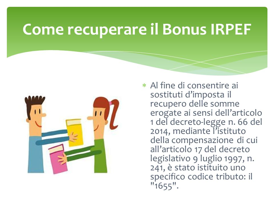 Al fine di consentire ai sostituti d'imposta il recupero delle somme erogate ai sensi dell'articolo 1 del decreto-legge n.