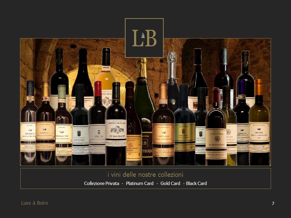28 Luxe à Boire I nostri Vini Dopo aver illustrato i nostri brand ora passiamo a mostrare tutti nostri vini, attraverso schede esplicative contenenti le informazioni principali.