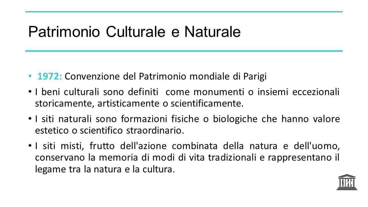 Patrimonio Culturale e Naturale 1972: Convenzione del Patrimonio mondiale di Parigi I beni culturali sono definiti come monumenti o insiemi eccezional