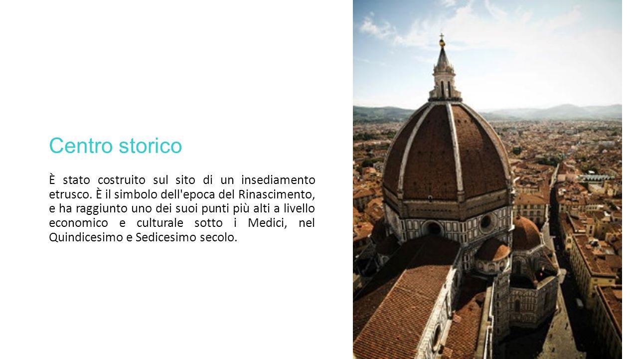 Centro storico È stato costruito sul sito di un insediamento etrusco. È il simbolo dell'epoca del Rinascimento, e ha raggiunto uno dei suoi punti più