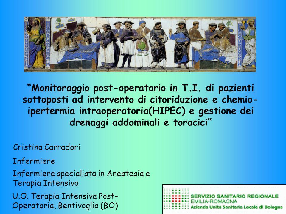 """""""Monitoraggio post-operatorio in T.I. di pazienti sottoposti ad intervento di citoriduzione e chemio- ipertermia intraoperatoria(HIPEC) e gestione dei"""