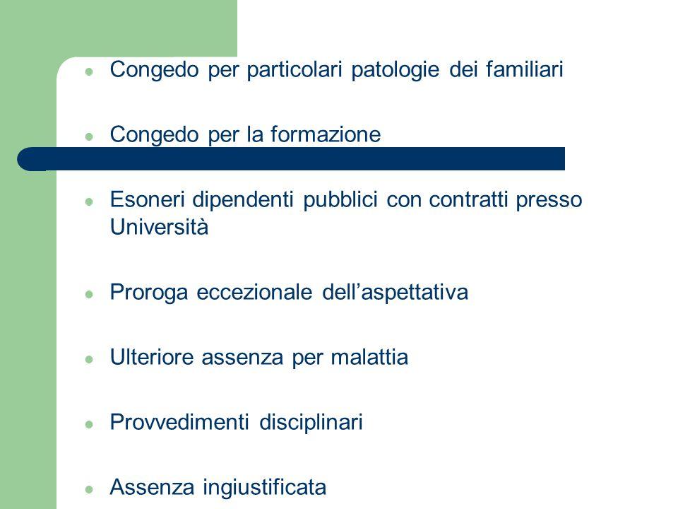 Congedo per particolari patologie dei familiari Congedo per la formazione Esoneri dipendenti pubblici con contratti presso Università Proroga eccezion