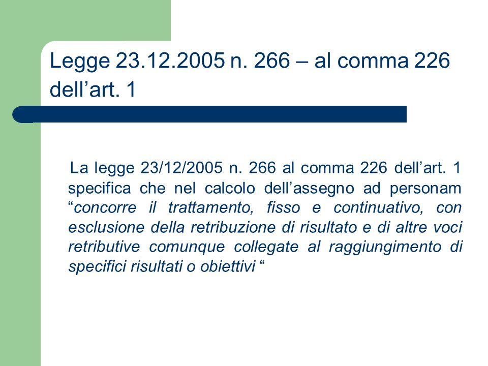 Legge 23.12.2005 n. 266 – al comma 226 dell'art. 1 La legge 23/12/2005 n. 266 al comma 226 dell'art. 1 specifica che nel calcolo dell'assegno ad perso