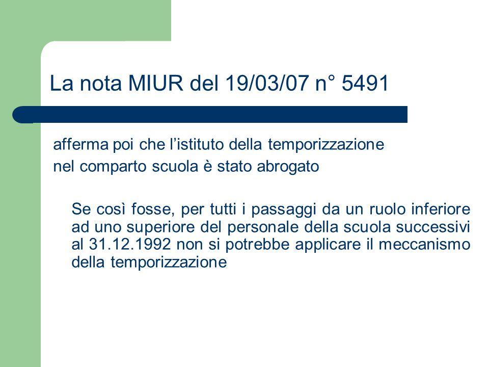 La nota MIUR del 19/03/07 n° 5491 afferma poi che l'istituto della temporizzazione nel comparto scuola è stato abrogato Se così fosse, per tutti i pas