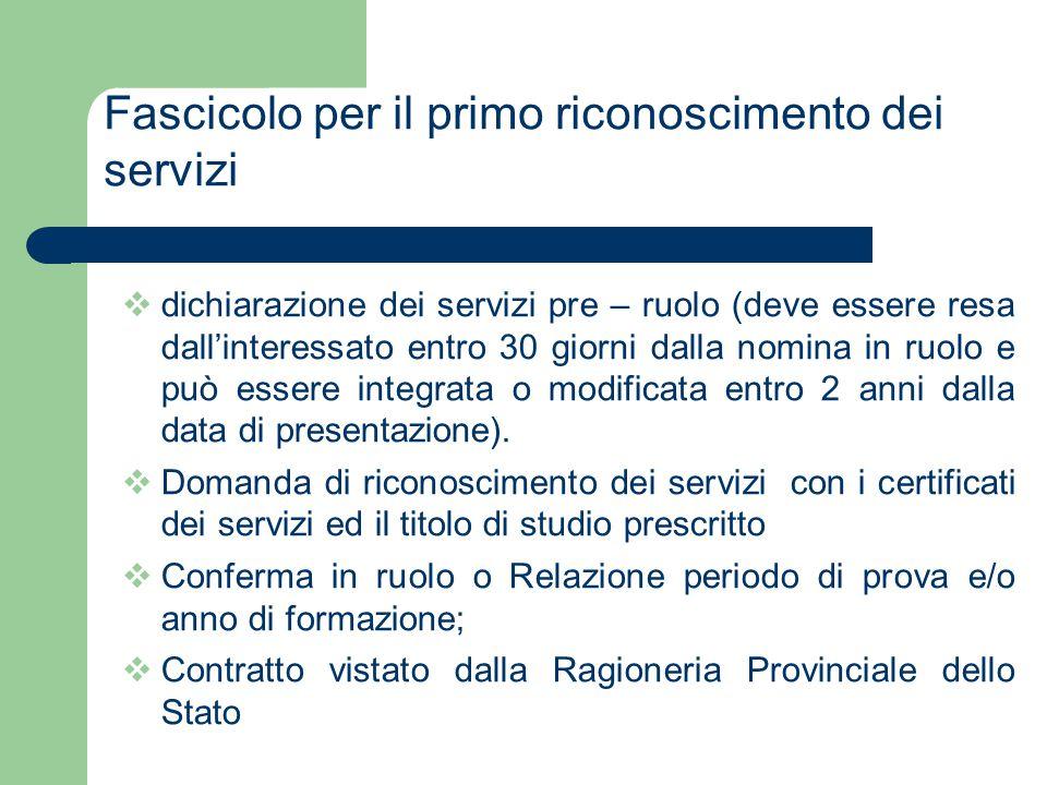 Fascicolo per il primo riconoscimento dei servizi  dichiarazione dei servizi pre – ruolo (deve essere resa dall'interessato entro 30 giorni dalla nom