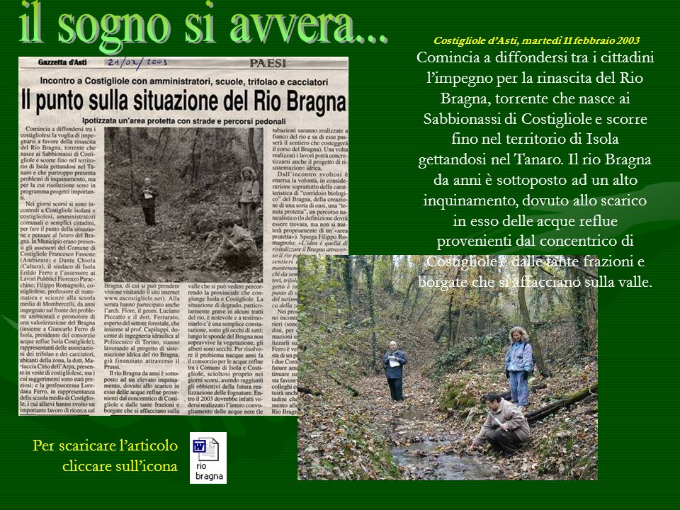 Per scaricare l'articolo cliccare sull'icona Costigliole d'Asti, martedì 11 febbraio 2003 Comincia a diffondersi tra i cittadini l'impegno per la rina