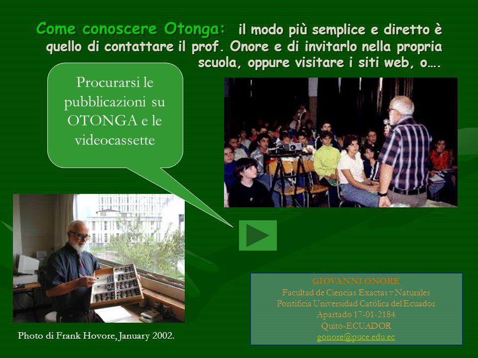 PUBBLICAZIONI E FILMATI Gianni Valente - documentari naturalistici e culturali http://www.giannivalente.it/ http://www.giannivalente.it/ OTONGA, LA FORESTA DELLE FELCI ROSSE Produzione: SVD - Visual Communication - 25' - 1997 Presentato al Filmfestival di Trento 1997 e al premio Gambrinus-Mazzotti 1997 In collaborazione con Gianabele Bonicelli, Leonardo Gribaudo, Valentina Mangini Mocci Davide – documentario Ecuador paese dei contrasti Geo&Geo – RAI Mocci Davide – documentario Bosque nublado de Otonga Geo&Geo – RAI