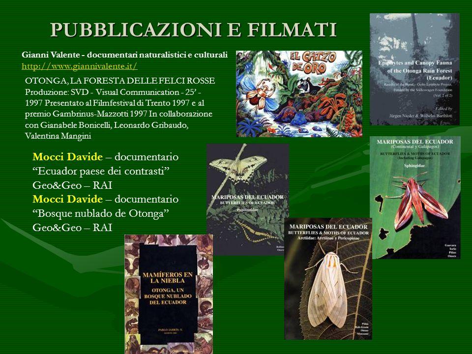 PUBBLICAZIONI E FILMATI Gianni Valente - documentari naturalistici e culturali http://www.giannivalente.it/ http://www.giannivalente.it/ OTONGA, LA FO