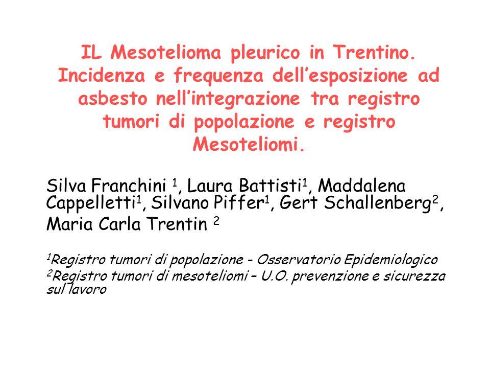 IL Mesotelioma pleurico in Trentino. Incidenza e frequenza dell'esposizione ad asbesto nell'integrazione tra registro tumori di popolazione e registro