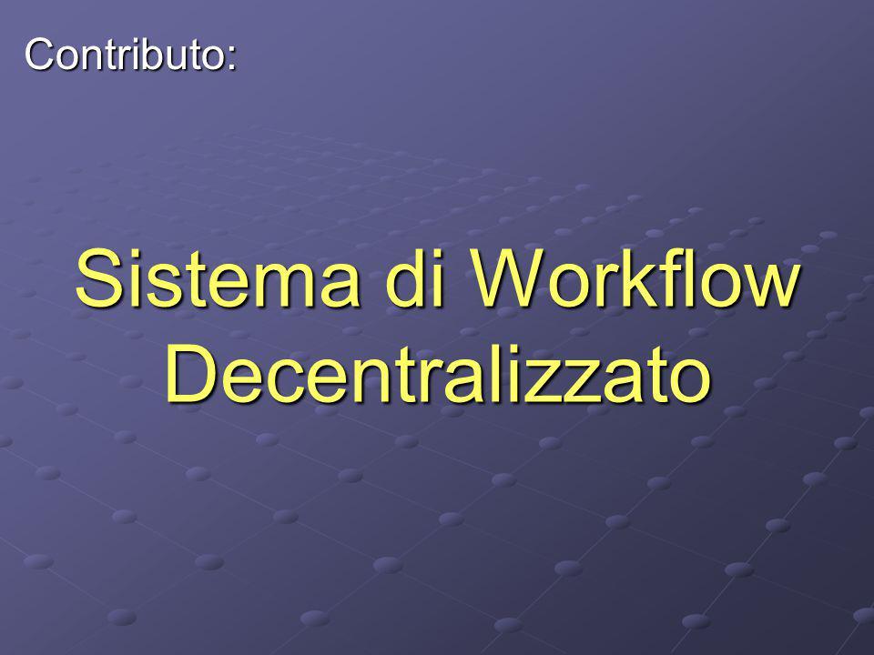 Sistema di Workflow Decentralizzato Contributo: