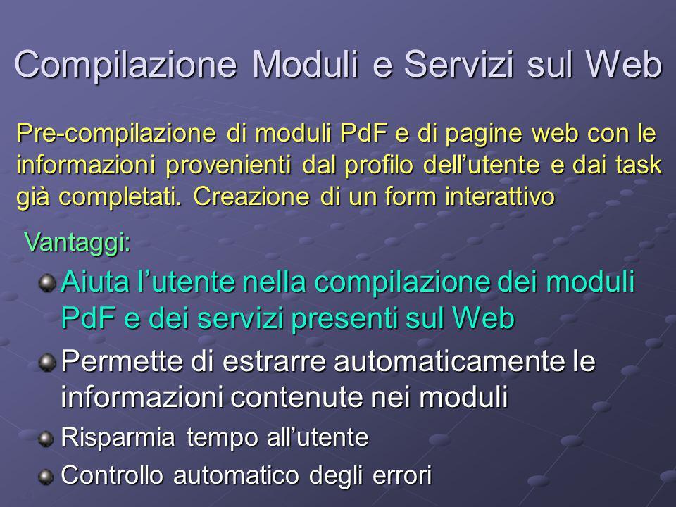 21 Compilazione Moduli e Servizi sul Web Aiuta l'utente nella compilazione dei moduli PdF e dei servizi presenti sul Web Permette di estrarre automati