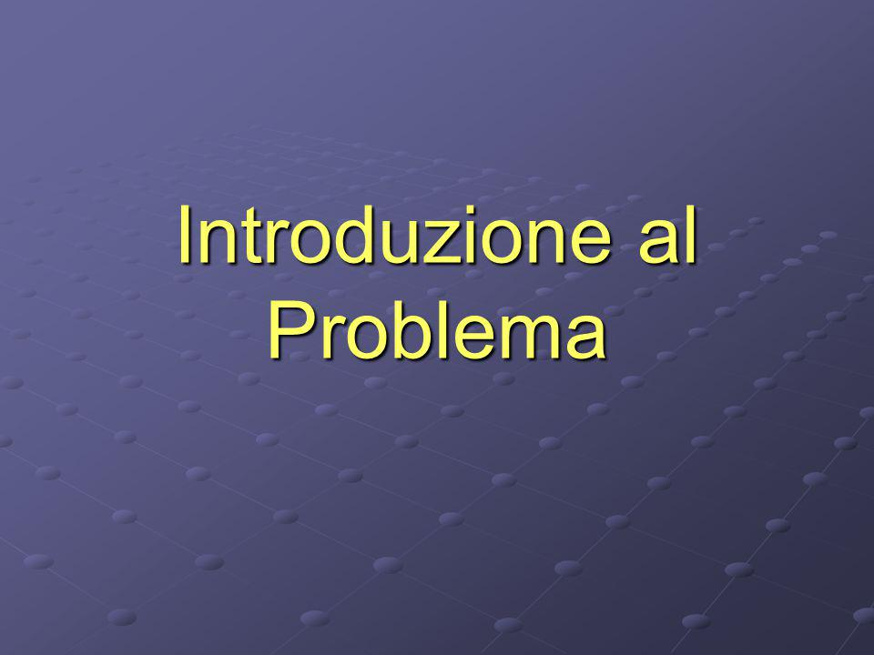 Introduzione al Problema